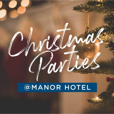 Christmas Parties @ Manor Hotel